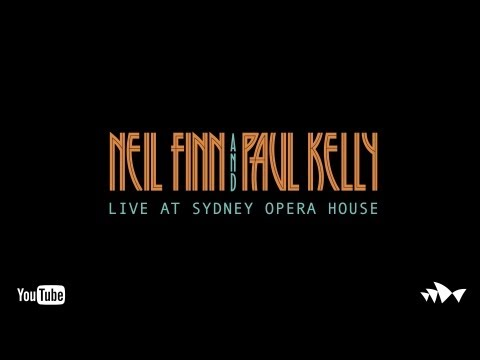 Neil Finn and Paul Kelly - Live at Sydney Opera House (Full Set)