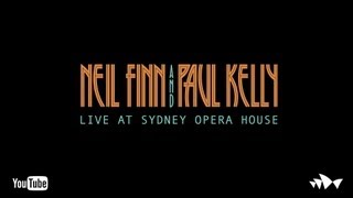 Neil Finn and Paul Kelly: Full Set - Live at the Sydney Opera House