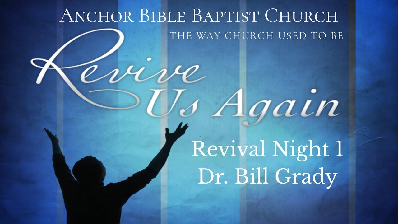 Revival Night 1 - Dr. Bill Grady