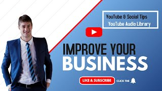 ????HOW TO GROW YOUR BUSINESS ON YOUTUBE IN 2021 [YouTube Audio Library] #MaRétrospective #KCreator