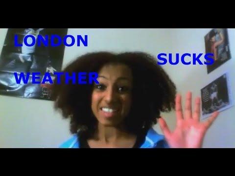 LONDON WEATHER SUCKS!!