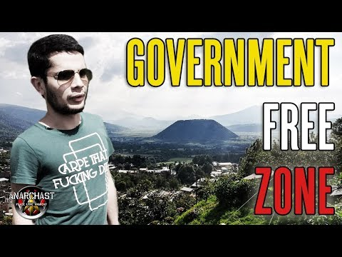 You Have To Hear About This Anarchist Town in Mexico Who Kicked Out The Government! - Roy Duarte