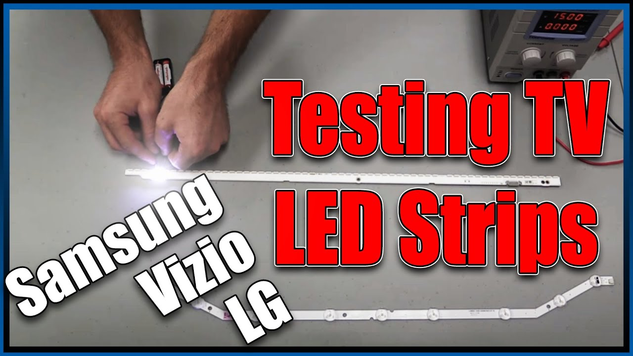 samsung tv led strips. how to test led strip for samsung, vizio, lg samsung tv led strips e