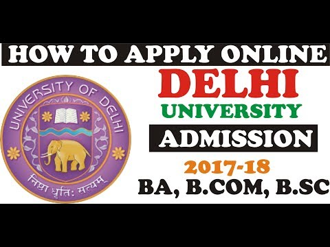 DELHI UNIVERSITY ADMISSION BA,B.COM,B.SC, 2017, HOW TO APPLY ONLINE