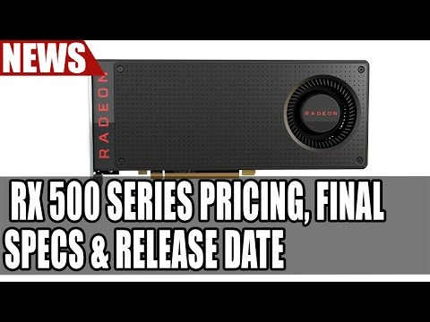 AMD RX 500 Series Pricing, Final Specs & Release Date | Nvidia Reveal Incoming
