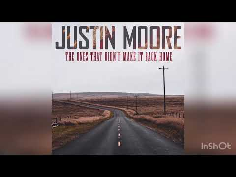 Justin Moore - The Ones Who Didn't Make It Back Home (lyrics)