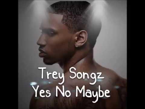 Trey Songz   Yes No Maybe Lyrics