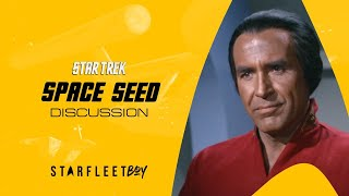 Star Trek Discussion: Space Seed