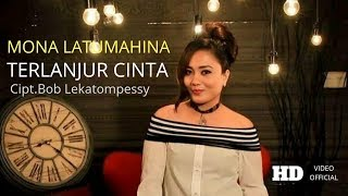 MONA LATUMAHINA - TERLANJUR CINTA ( OFFICIAL MUSIC VIDEO )