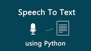 Speech Recognition using Python