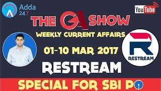 The GA Show (Weekly Current Affairs: 1st to 10th March)# RESTREAM