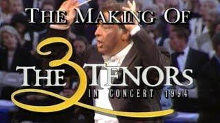 The Making of the Three Tenors in Concert 1994 (Luciano Pavarotti, Plácido Domingo, José Carreras)