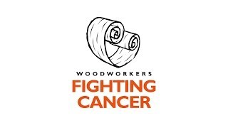 Woodworkers Fighting Cancer 2013 Update