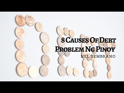 8 Causes of Debt Problem of Pinoy - Nel Sembrano