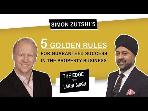 •-simon-zutshi's-5-golden-rules-for-guaranteed-success-in-the-property-business-with-lakhi-singh