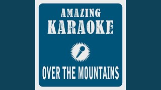 Over the Mountains (Karaoke Version) (Originally Performed By Texas Lightning)