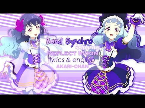 [LYRICS & ENGSUB] Bond ~Synchro Harmony~ - Aikatsu Friends!