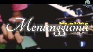MENUNGGUMU Peterpan ft Chrisye || Cover Rumahan || LIRIK
