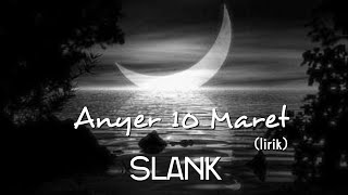 Anyer 10 Maret - Slank (lirik)