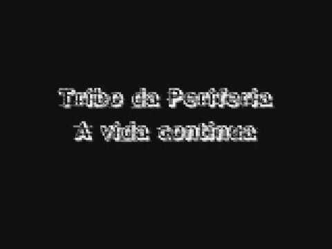 Tribo Da Periferia A Vida Continua Youtube