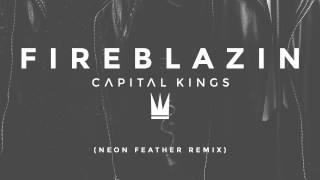 Capital Kings Fireblazin Neon Feather Remix Audio