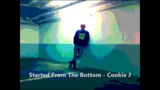 Started From The Bottom - Cookie J