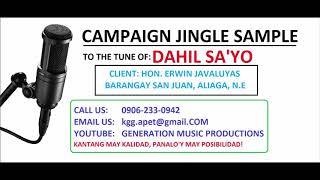DAHIL SA'YO CAMPAIGN JINGLE SAMPLE BARANGAY ELECTIONS 2018 KAPITAN WIN JAVALUYAS