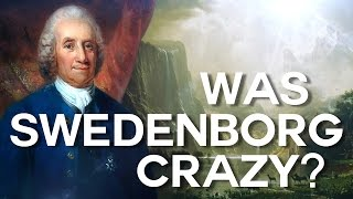 Was Swedenborg Crazy? - Swedenborg and Life First Anniversary Show