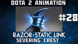 Dota 2 Animation #28 : Razor - Severing Crest - Static Link