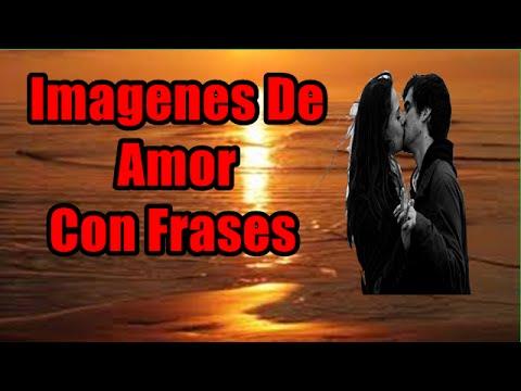 Imágenes De Amor, Frases De Amor Con Imágenes Lindas