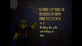 tower of terror recreation pt 3 roblox TPT2