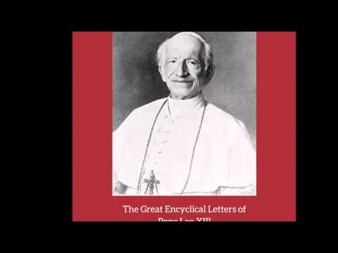 The Condition of the Working Classes, part 2 - Encyclical by Pope Leo XIII