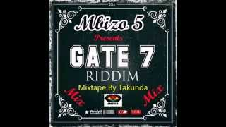 Download Gate 7 Riddim Mix February 2015 (mbizo5soundcrew) MP3 song and Music Video