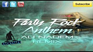 LMFAO - Party Rock Anthem (Ali Nadem Remix)
