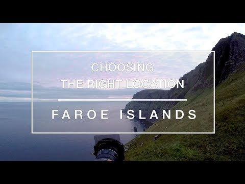 Landscape Photography: Faroe Islands, Choosing the right location