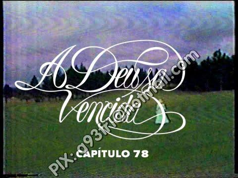 A Deusa Vencida 30/08/1980 - Capítulo 78