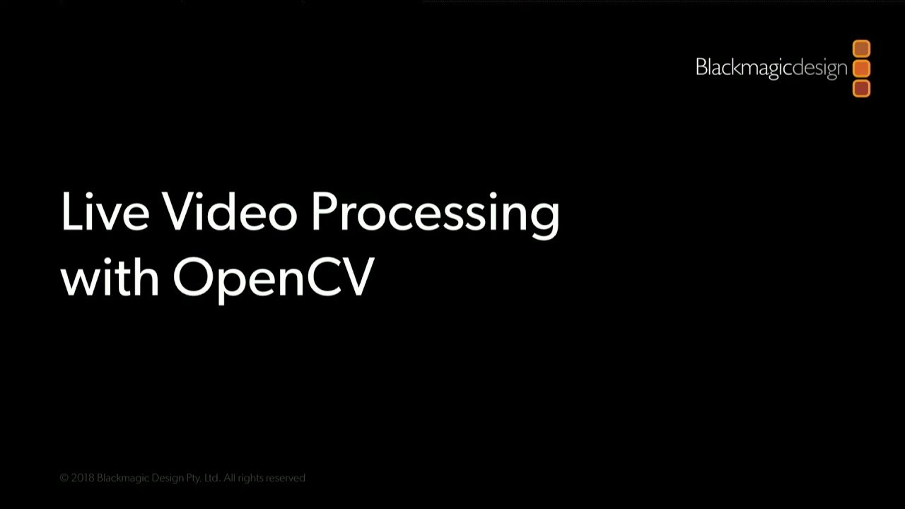 Live Video Processing with OpenCV