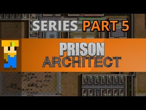 Let's Play: Prison Architect - Part 5 - Solitary