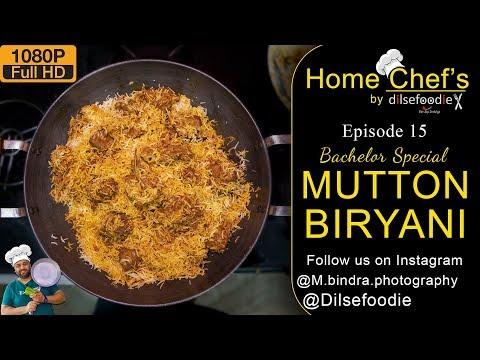 Mutton Biryani Recipe | Home Chef's By Dilsefoodie | Episode 15 | Bachelor's Wali Biryani