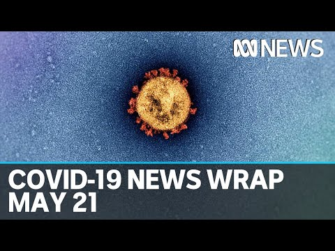 Coronavirus update: The latest COVID-19 news for Thursday May 21 | ABC News