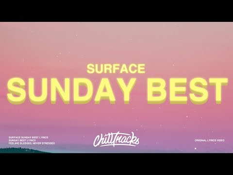 "Surfaces - Sunday Best (Lyrics) ""Feeling good like I should"""