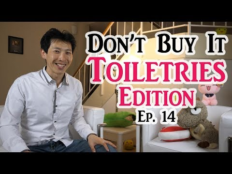 Dont Buy It Toiletries Edition Ep 14