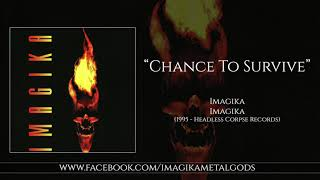 Watch Imagika Chance To Survive video