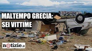 Maltempo in Grecia, tornado uccide 6 turisti | Notizie.it