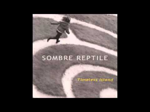 Sombre Reptile - Timeless Island 2 (Another Coloured World)