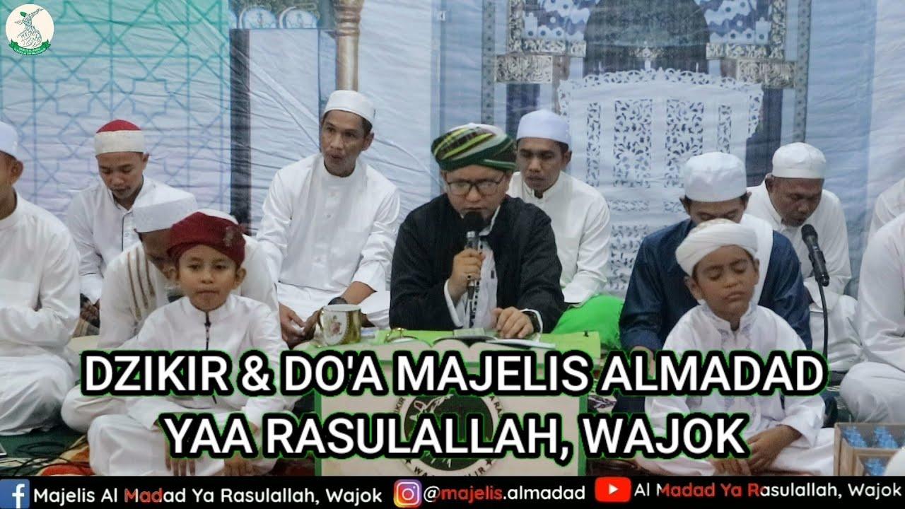 DZIKIR & DO'A (penenang hati) - Majelis Almadad Yaa Rasulallah, Wajok