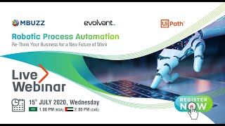 Webinar on Robotic Process Automation (RPA) By MBUZZ-Evolvant-UiPath. #RPA #RoboticProcessAutomation
