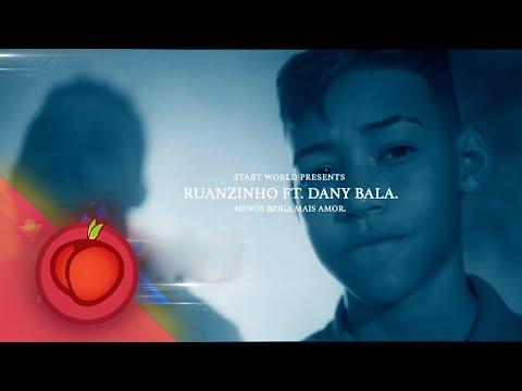 Ruanzinho feat Dany Bala - Menos Briga e Mais Amor