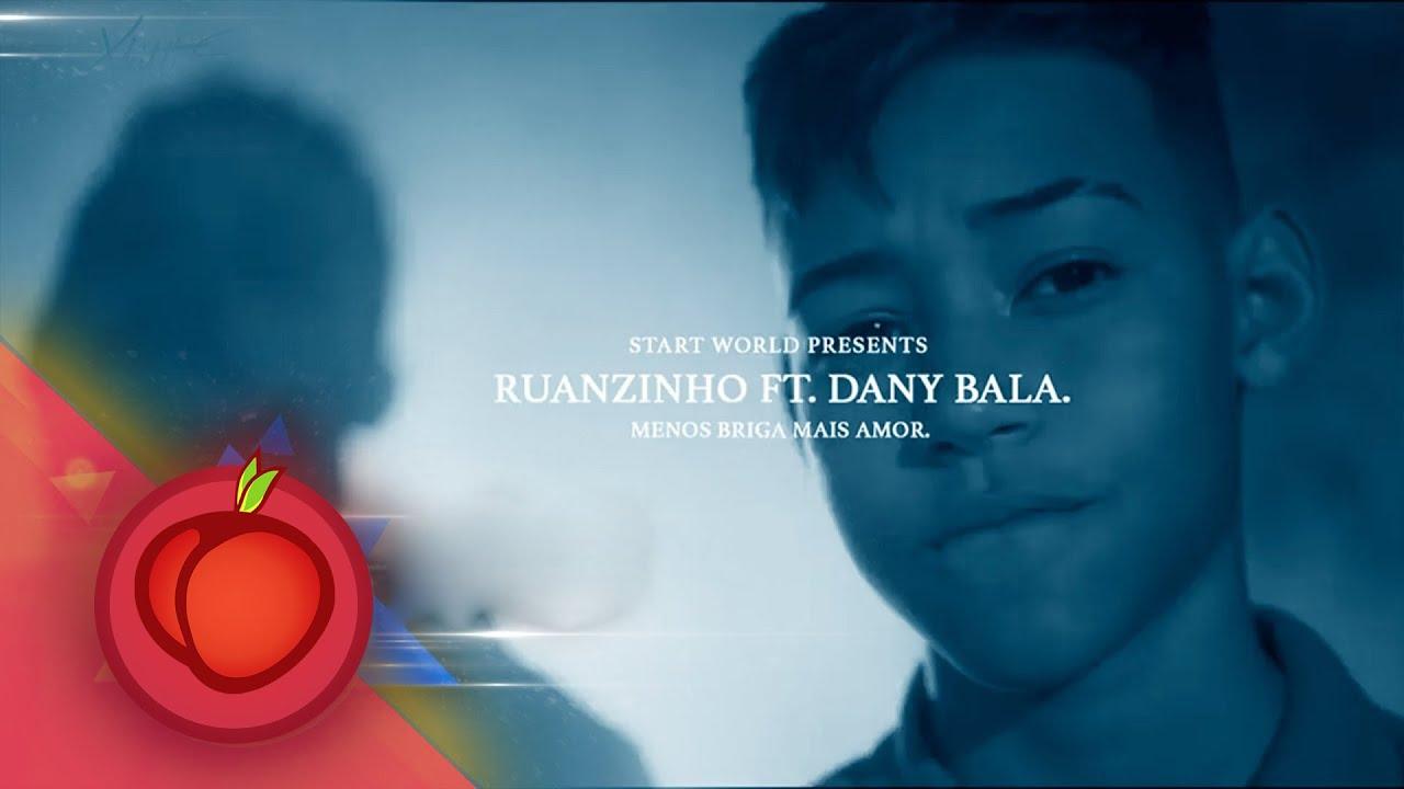Ruanzinho feat. Dany Bala - Menos Briga e Mais Amor (Clipe Oficial) #1