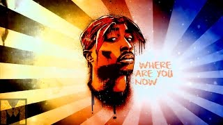 2Pac - Where Are You Now (FADED NEW 2017) SAD REMIX M.K.R